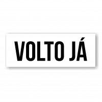 "Placa ""Volto Já"" Preto"