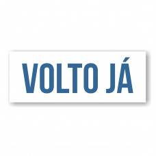"Placa ""Volto Já"" Azul"